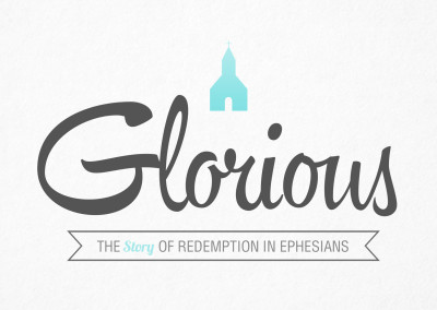 Glorious: The Story of Redemption in Ephesians