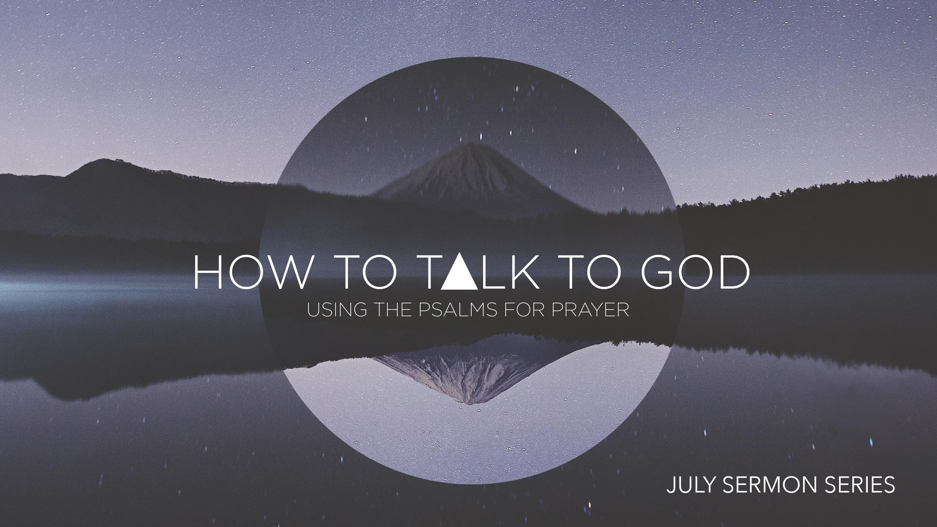 How to Talk to God - Using the Psalms for Prayer - Sermon Series - Grace Community Church