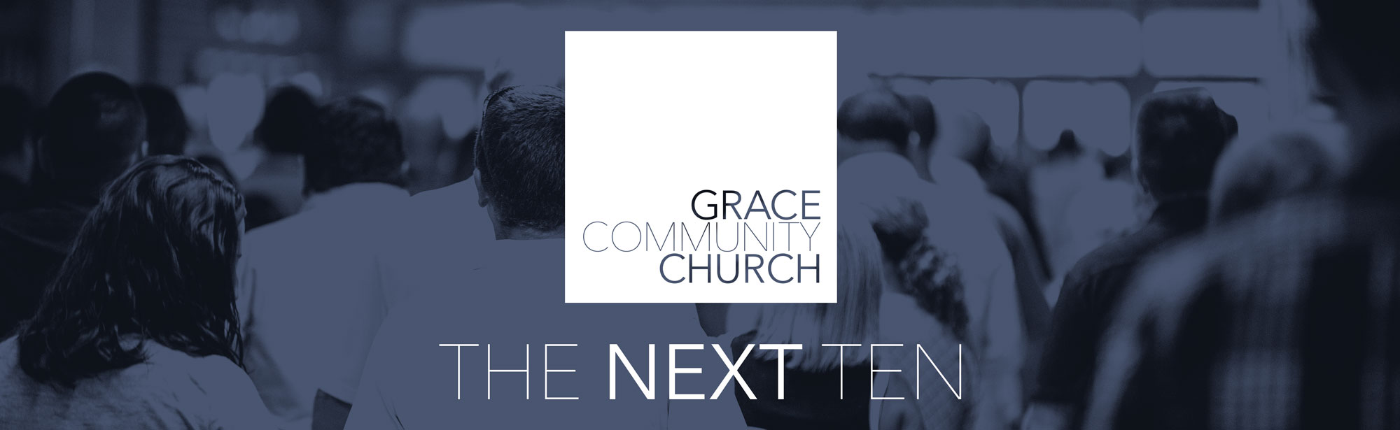 The Next Ten - Building Project - Grace Community Church