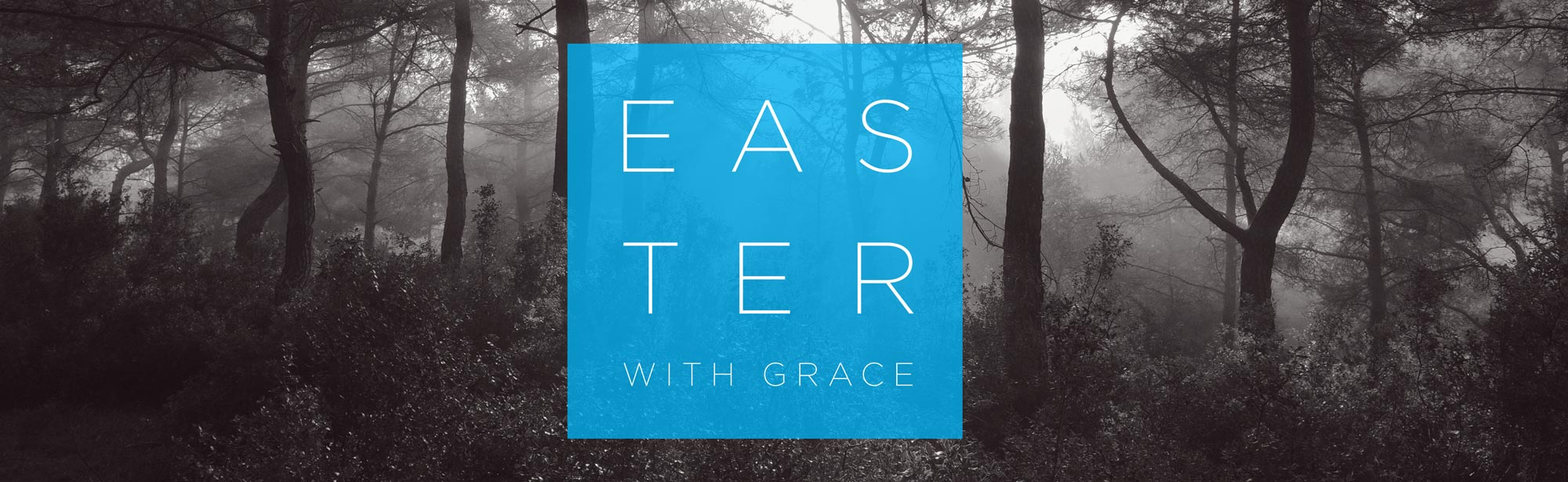 Easter with Grace 2016 - Grace Community Church