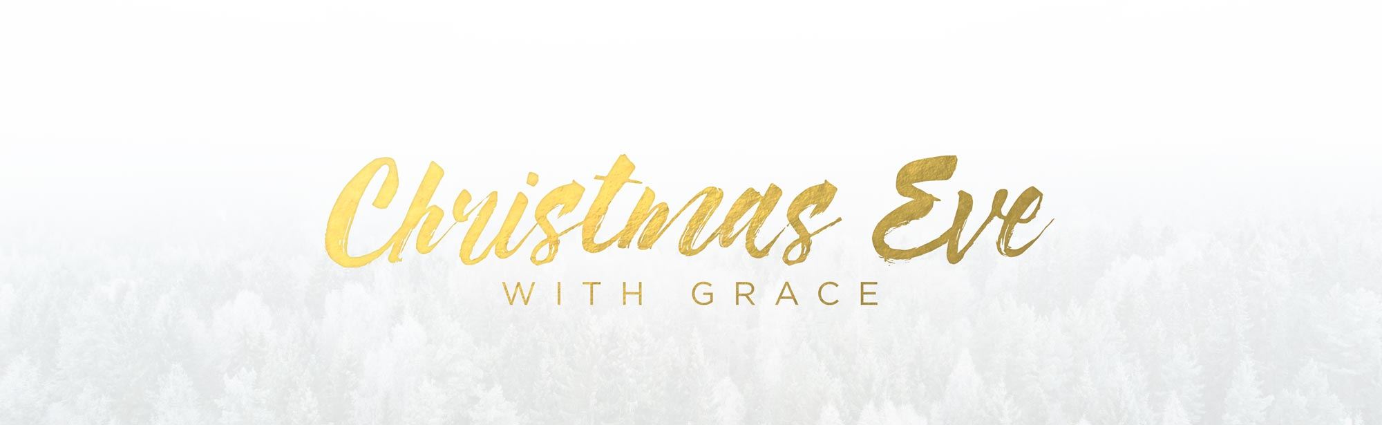 Christmas Eve with Grace 2017 - Services at 9:00am, 10:45am & 2:00pm - Grace Community Church