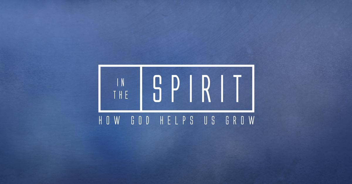 In the Spirit Series Graphic - Sermon Series - Grace Community Church