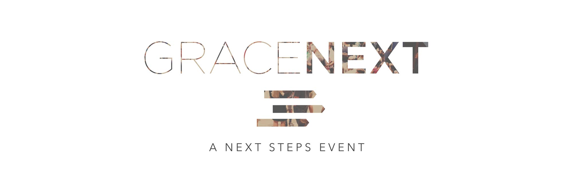 Grace Next - A Next Steps Event - Membership - Grace Community Church