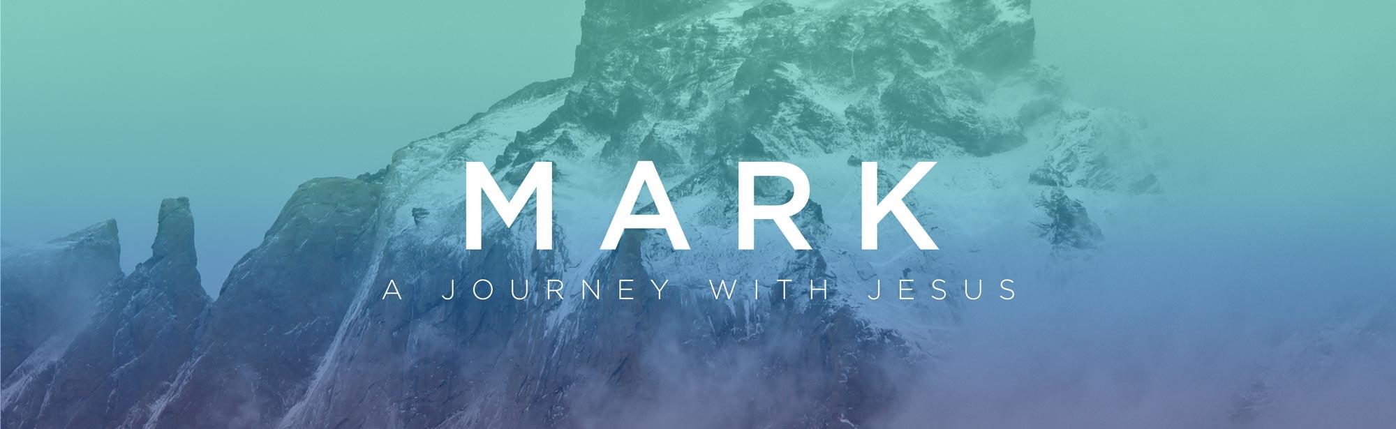 Mark: A Journey With Jesus - Winter Sermon Series - Grace Community Church