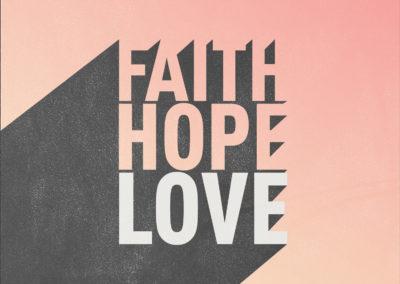 Faith – Hope – Love Part 3