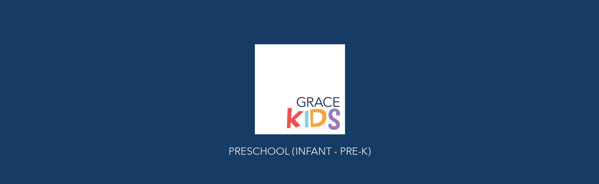 Grace Kids Preschool Ministry - Birth through Pre-K - Grace Community Church