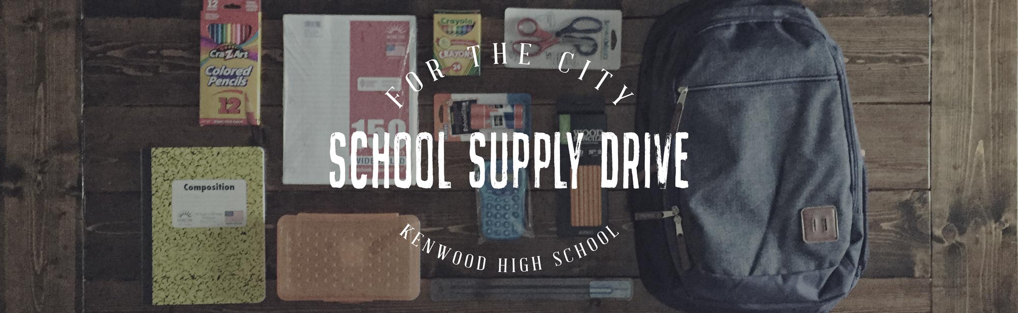 School Supply Drive - For the City - Grace Community Church
