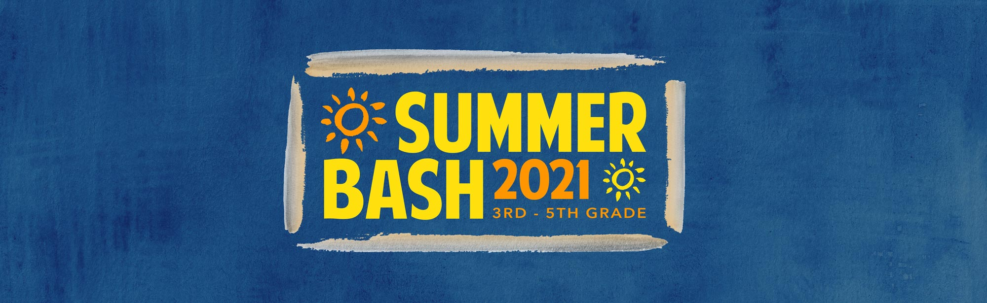 Summer Bash 2021 - Revolve Camp - 3rd - 5th Grade