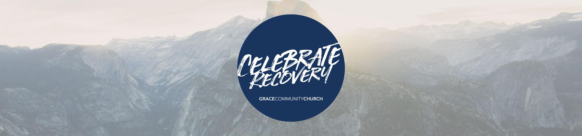 Celebrate Recovery - Chris Centered 12 Step Program - Grace Community Church